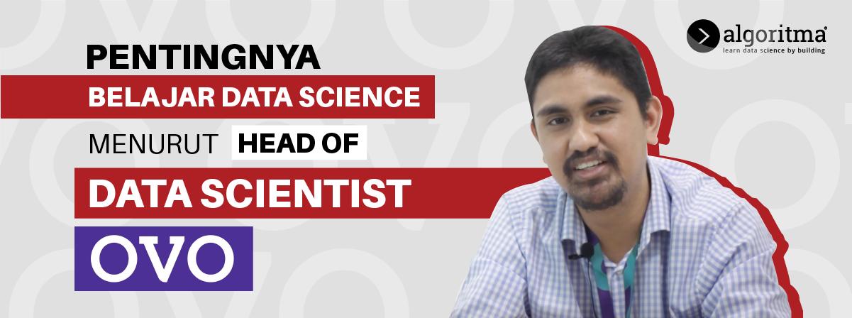 Pentingnya Belajar Data Science menurut Head of Data Scientist OVO