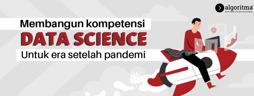 Membangun Kompetensi Data Science untuk Era Setelah Pandemi