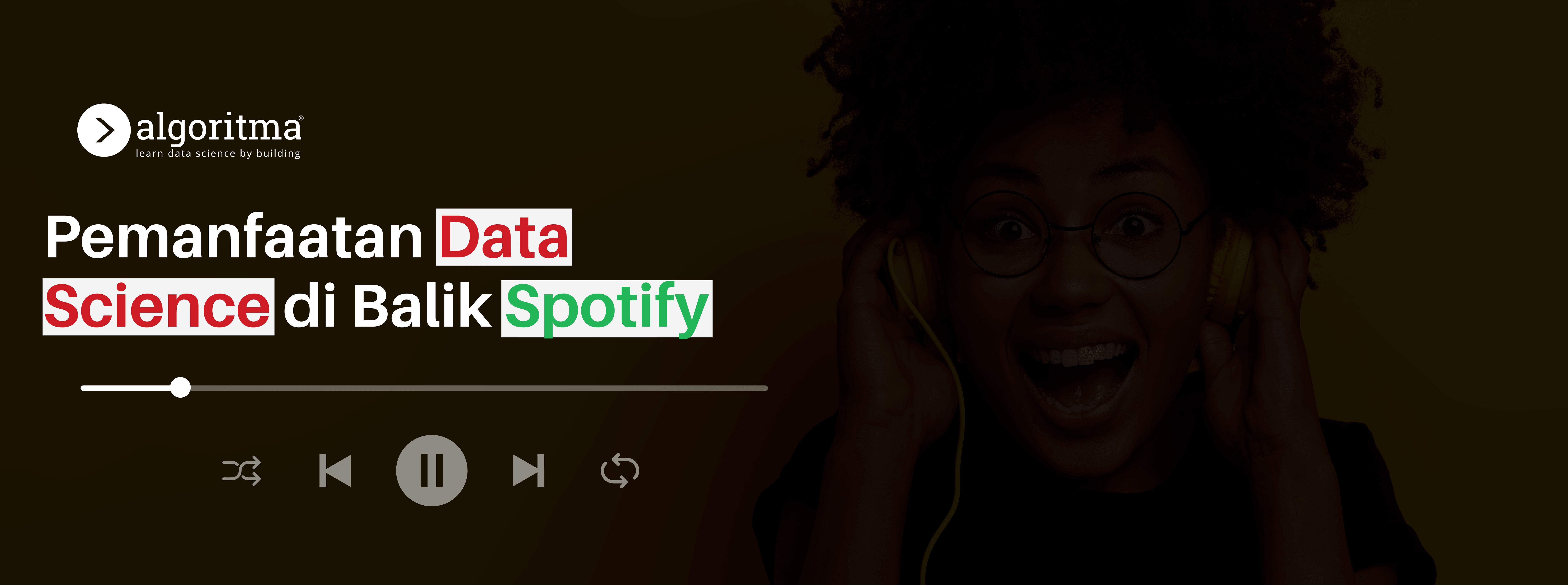 Pemanfaatan Data Science di Balik Spotify