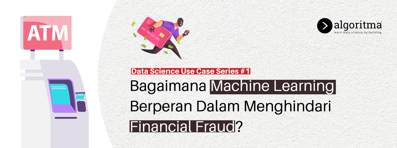 Data Science di Industri Finansial untuk Menghindari Fraud