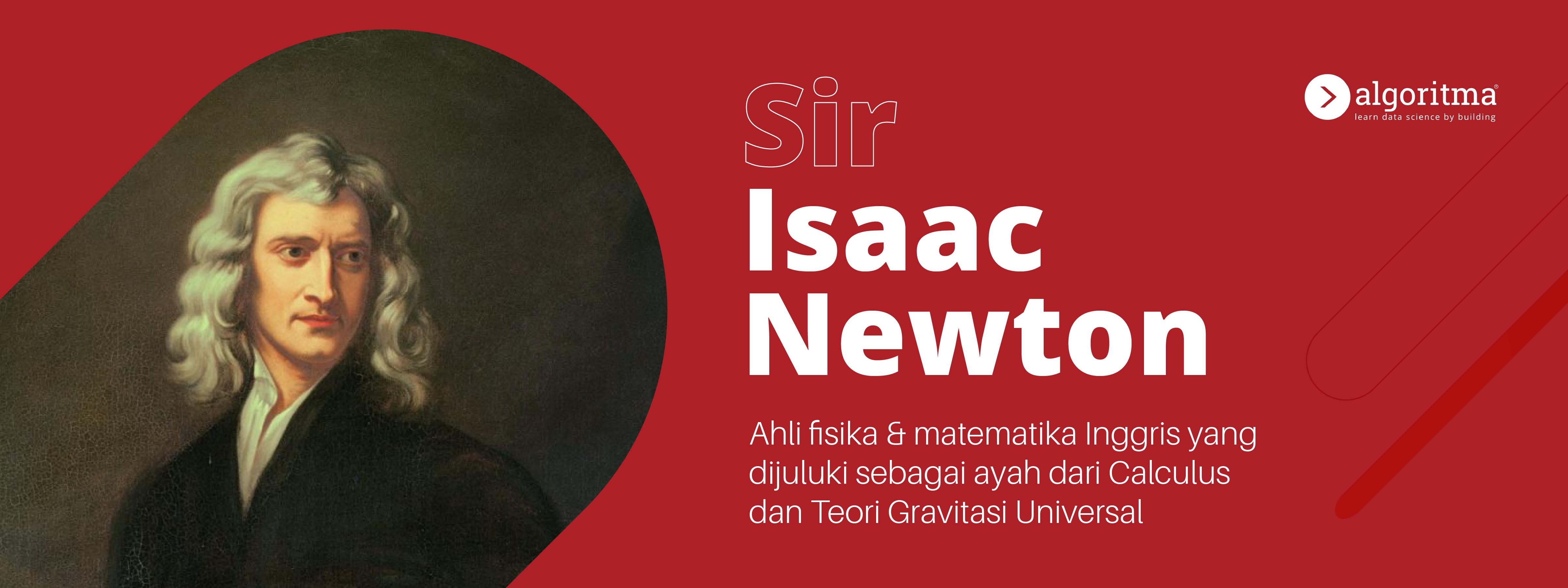 Isaac Newton: Ayah Dari Kalkulus