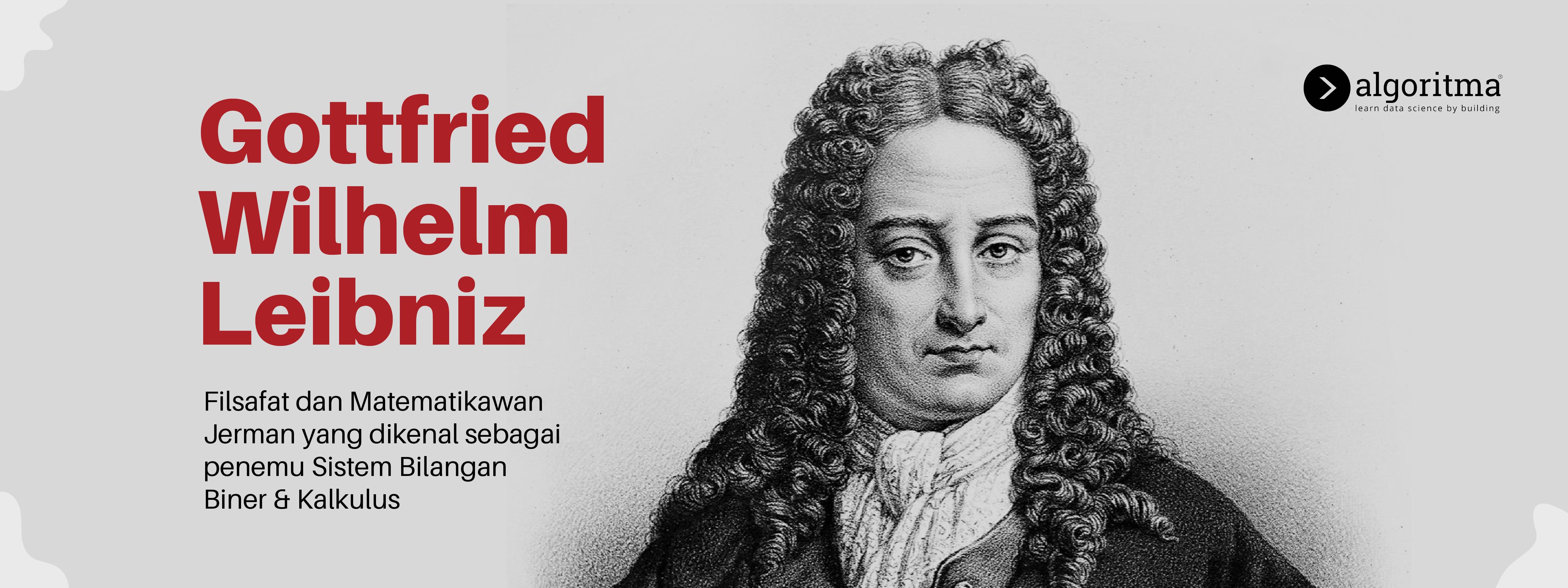 Wilhelm Leibniz: Penemu Sistem Bilangan Biner & Kalkulus