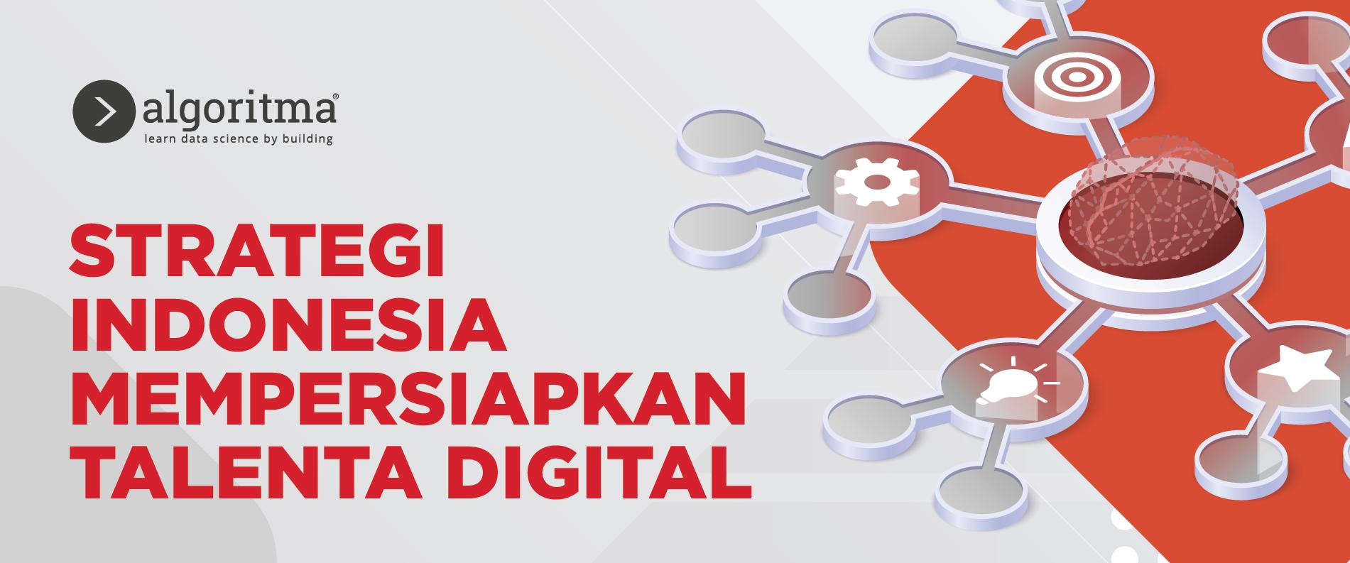 Strategi Indonesia Mempersiapkan Talenta Digital